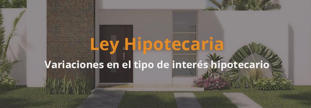 Artículo 21: Variaciones en el tipo de interés hipotecario