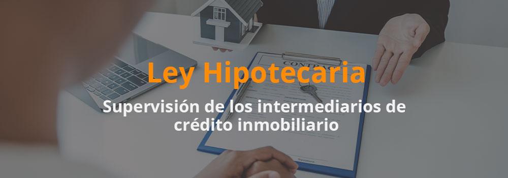 Supervisión de los intermediarios de crédito inmobiliario